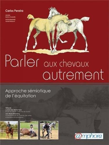 Parler aux Chevaux Autrement - approche sémiotique de l'équitation