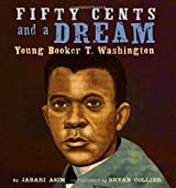 Fifty Cents and a Dream: Young Booker T. Washington