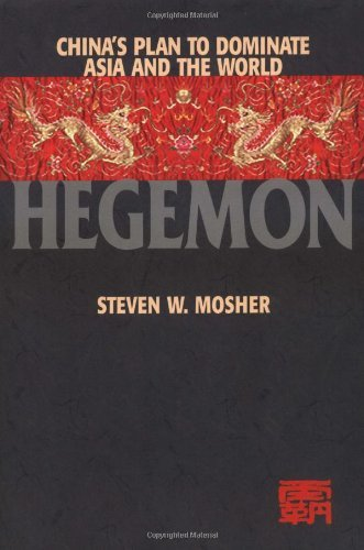 Hegemon: Chinaa??s Plan to Dominate Asia and the World by Steven Mosher (2002-04-15)