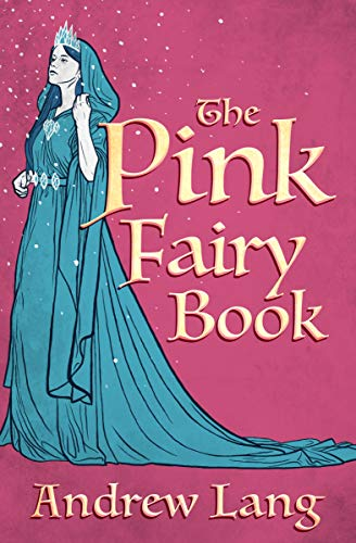 The Pink Fairy Book (The Fairy Books of Many Color) (English Edition)