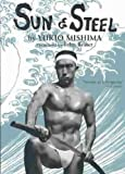 [(Sun and Steel)] [By (author) Yukio Mishima ] published on (April, 2003)