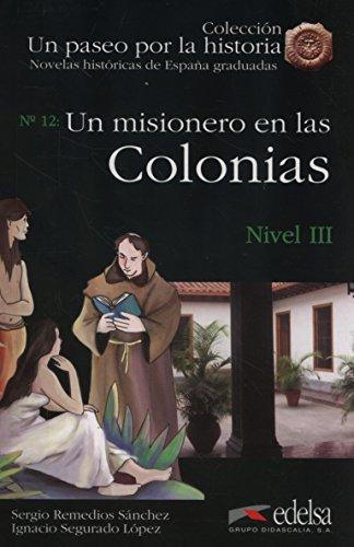 NHG 3 - Un misionero en las colonias (Lecturas - Jóvenes Y Adultos - Novelas Históricas Graduadas - Nivel B1)
