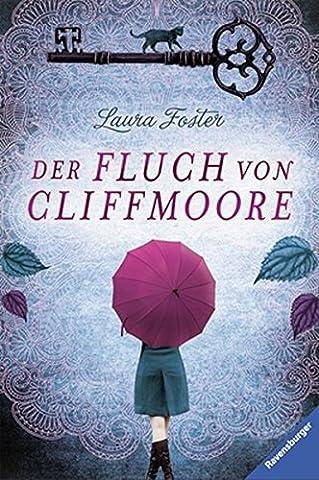 Die Fluch-Trilogie, Band 1: Der Fluch von Cliffmoore