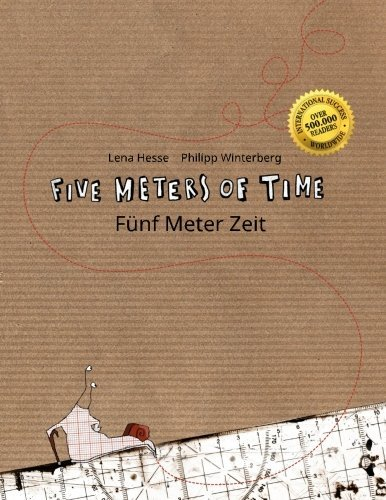 Five Meters of Time/F??nf Meter Zeit: Children's Picture Book English-German (Bilingual Edition) by Philipp Winterberg (2014-01-20)