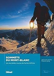 Sommets du Mont-Blanc NE : Les plus belles courses de facile à difficile