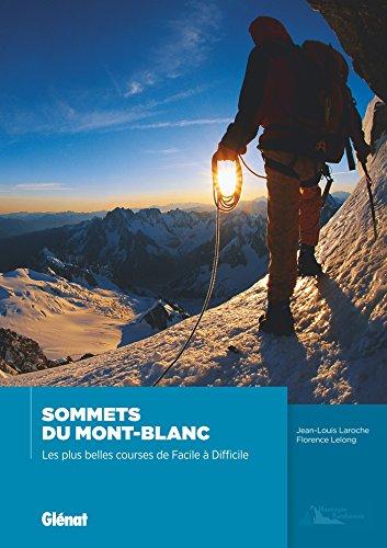 Sommets du Mont-Blanc NE: Les plus belles courses de facile à difficile par Jean-Louis Laroche