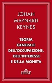 Teoria generale dell'occupazione, dell'interesse e della moneta (Classici dell'e