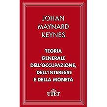 Teoria generale dell'occupazione, dell'interesse e della moneta (Classici dell'economia)