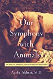 Our Symphony with Animals: On Health, Empathy, and Our Shared Destinies (English Edition)