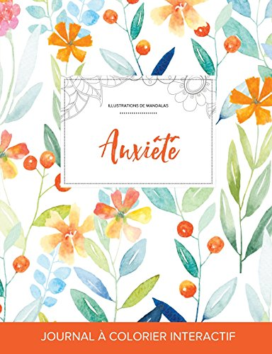Journal de Coloration Adulte: Anxiete (Illustrations de Mandalas, Floral Printanier) par Courtney Wegner