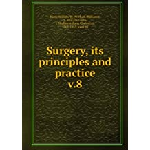 Surgery, its principles and practice. v.8