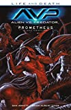 Alien VS. Predator: Life and Death: Prometheus Final Conflict
