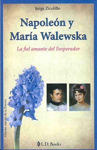 napoleon-y-maria-walewska-napoleon-and-maria-walewska-la-fiel-amante-del-emperador-the-faithful-love