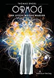 Ormog: Der letzte Weiße Magier von Thomas Engel