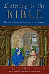 Listening to the Bible: The Art of Faithful Biblical Interpretation