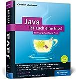 Java ist auch eine Insel: Programmieren lernen mit dem Standardwerk für Java-Entwickler, aktuell zu Java 8. Ausgabe 2016 - Christian Ullenboom