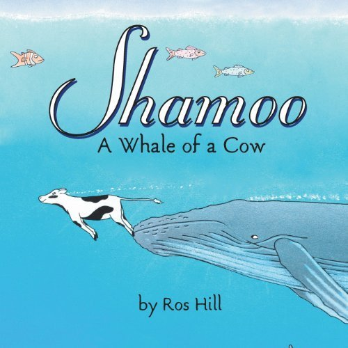 Shamoo, A Whale of a Cow by Ros Hill (2013-02-27)
