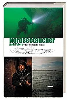 Nordseetaucher - U-Boot-Wracks in der Nordsee