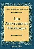 Les Aventures de Télémaque (Classic Reprint) - Forgotten Books - 05/08/2018