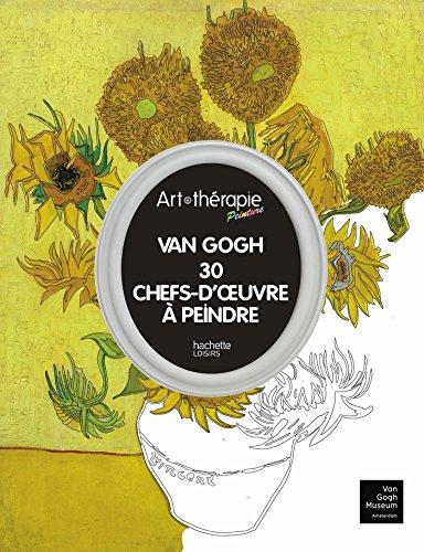 Van Gogh: 30 chefs d'oeuvre à peindre (Loisirs / Sports/ Passions)