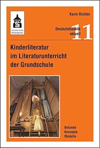 Kinderliteratur im Literaturunterricht der Grundschule: Befunde - Konzepte - Modelle (Deutschdidaktik aktuell)