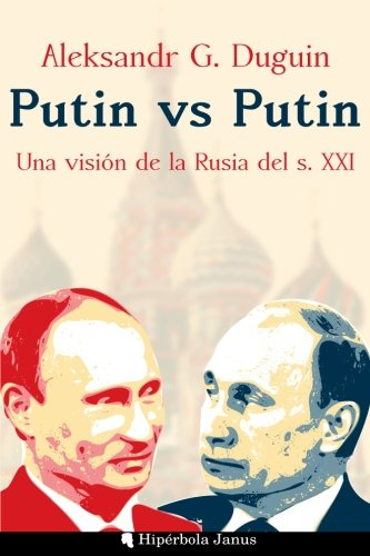 Putin vs Putin: Una visión de la Rusia del s. XXI