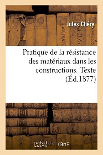 Pratique de la résistance des matériaux dans les constructions. Texte par Chéry