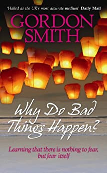 Why Do Bad Things Happen? by [Smith, Gordon]