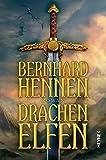 Drachenelfen (Die Drachenelfen-Saga, Band 1) - Bernhard Hennen