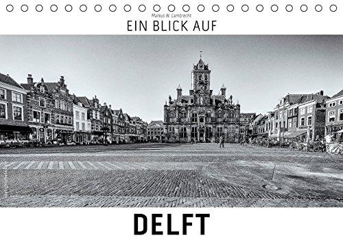 ein-blick-auf-delft-tischkalender-2017-din-a5-quer-ein-ungewohnter-blick-auf-die-stadt-delft-in-hart