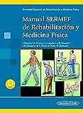 Manual SERMEF de Rehabilitación y Medicina Física