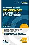 Compendio di diritto tributario: 2018 Prima edizione Collana I Compendi Tribuna