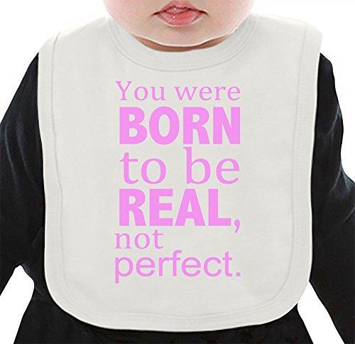 You Were Born To Be Real Not Perfect Slogan Bavaglino bio Medium