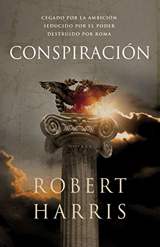 Conspiración (Trilogía de Cicerón 2) por Robert Harris