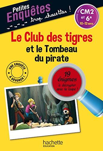 Le Club des Tigres et le tombeau du pirate CM2 ET 6e - Cahier de vacances