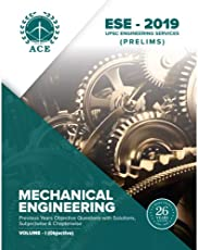 ESE - 2019 Prelims Mechanical Engineering Objective Volume 1 : Previous Years Objective Questions With Solutions & Chapter wise