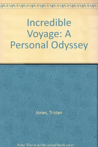 Incredible Voyage: A Personal Odyssey