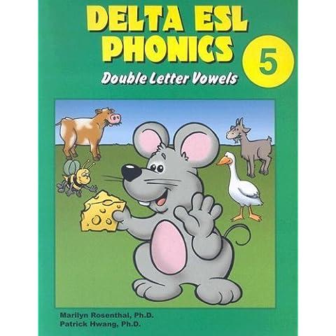 Delta ESL Phonics 5: Double Letter Vowels (Delta ESL Phonics: Double Letter Consonants) by Rosenthal, Marilyn, Hwang, Patrick (2004) Paperback