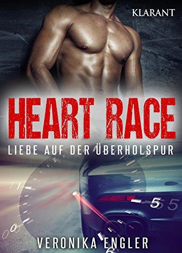 Heart Race - Liebe auf der Überholspur: Erotischer Roman von [Engler, Veronika]