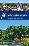 Fränkische Schweiz Reiseführer Michael Müller Verlag: Individuell reisen mit vielen praktischen Tipps (MM-Reiseführer)