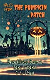Tales from The Pumpkin Patch (Holiday Tales Book 1)