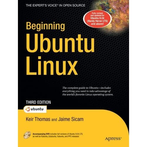 Beginning Ubuntu Linux, Third Edition: From Novice to Professional (Books for Professionals by Professionals) by Keir Thomas (24-Jun-2008) Paperback