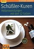 Schüßler-Kuren: Heilanwendungen mit den 12 Salzen