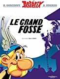 Le Grand fossé (Astérix - tome 25) | Uderzo, Albert. Dialoguiste. Illustrateur