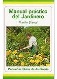 Manual práctico del jardinero (GUÍAS DEL NATURALISTA-JARDINERÍA-PAISAJISMO)