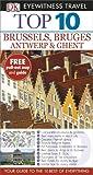 DK Eyewitness Top 10 Travel Guide: Brussels, Bruges, Antwerp & Ghent