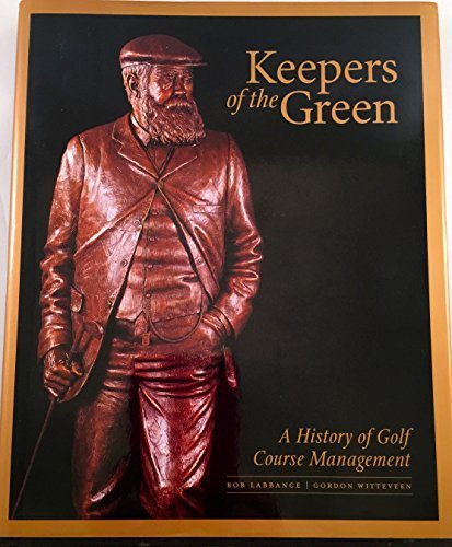 Keepers of the Green: A History of Golf Course Management by Bob Labbance (2002-02-06)