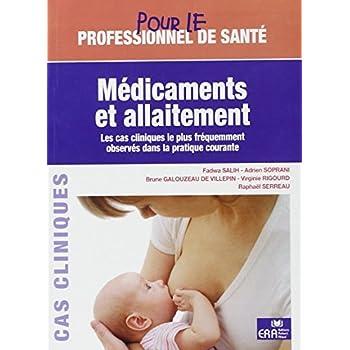 Médicaments et allaitement : Les cas cliniques les plus fréquemment observés dans la pratique courante