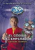 El c??digo del emperador The Emperor's Code 39 Clues (Sanish)) by Gordon Korman (2012-10-01)