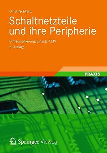 Schaltnetzteile und ihre Peripherie: Dimensionierung, Einsatz, EMV Schaltregler